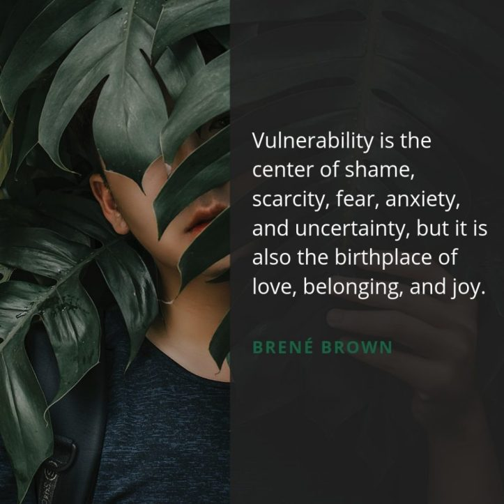 Vulnerability-is-the-center-of-shame-scarcity-fear-anxiety-and-uncertainty-but-it-is-also-birthplace-of-love-belonging-and-joy.-1024x1024